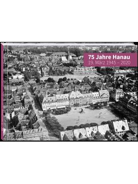 75 Jahre Hanau - 19. März 1945 - 2020