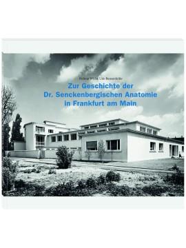 Zur Geschichte der Dr. Senckenbergischen Anatomie in Frankfurt am Main