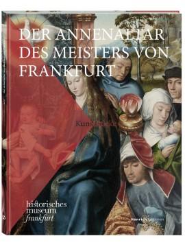 Der Annenaltar des Meisters von Frankfurt