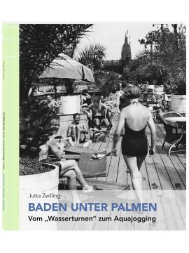 Baden unter Palmen - Ausstellungskatalog
