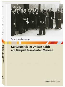 Kulturpolitik im Dritten Reich am Beispiel Frankfurter Museen