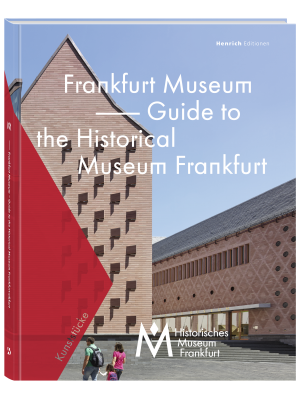 Henrich Editionen – Guide to the Historical Museum Frankfurt